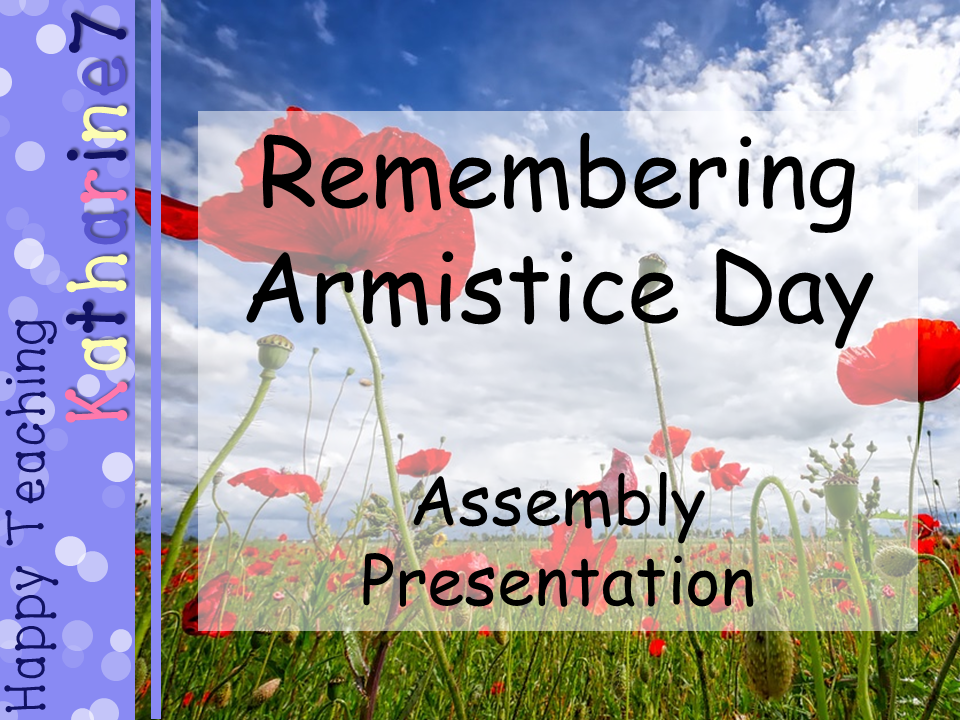 Assembly for Remembrance Day - Armistice - 2018