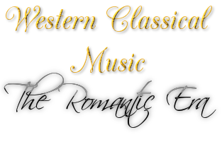 Western Classical Music - The Romantic Era