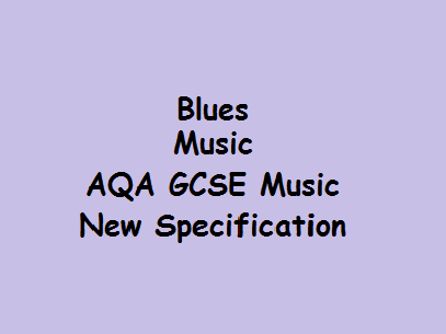 Blues Music AQA GCSE Music New Specification