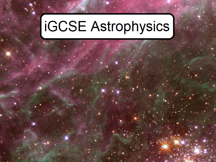iGCSE Astrophysics (6 lessons including PowerPoints and Worksheets)