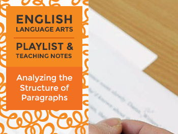 Analyzing the Structure of Paragraphs – Playlist and Teaching Notes