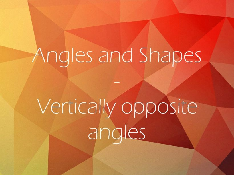 Vertically Opposite Angles - Mastery Lesson