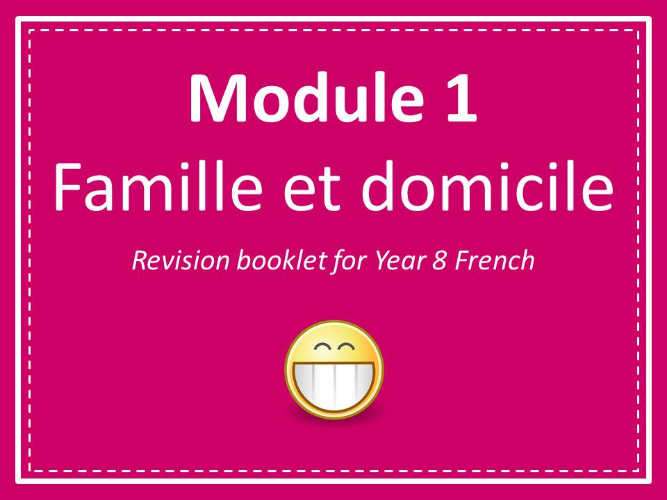 Year 8 French - Famille et domicile (Revision booklet)