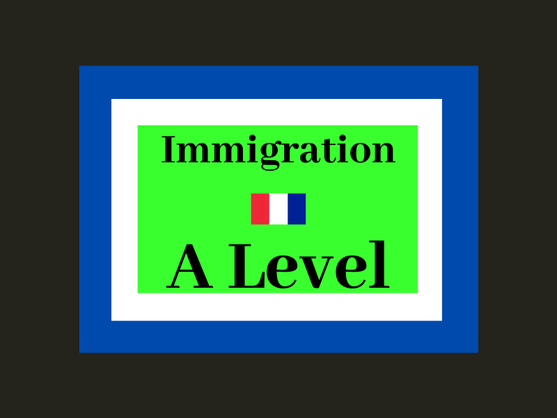 Immigration French A level