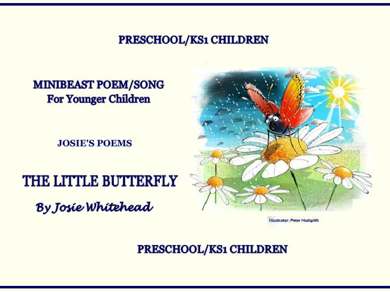 KS1 - PATTERN AND RHYME - POEM:  THE LITTLE BUTTERFLY by Josie Whitehead