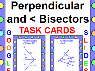 "PERPENDICULAR AND ANGLE BISECTOR TASK CARDS: ""GOOGLE SLIDES"", SMARTBOARD, POWERPOINT"