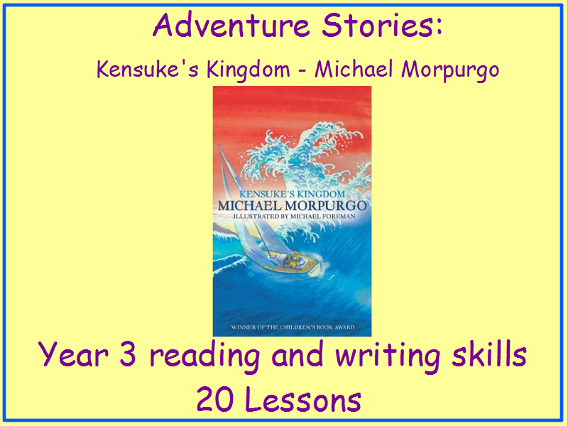 Adventure Stories - Kensuke's Kingdom - Year 3 Reading and Writing Skills - Unit Pack of 20 Lessons