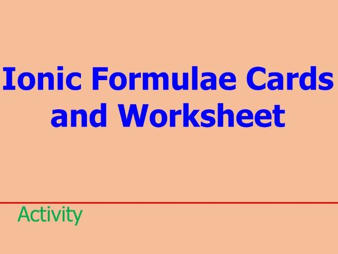 Ionic Formulae Cards and Worksheet