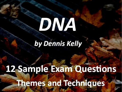 DNA by Dennis Kelly Exam Questions on Themes