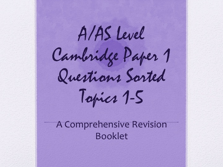 A & AS Level Cambridge Paper 1 Questions Sorted by Topics