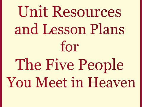 The Five People You Meet in Heaven Bundle: Unit Resources