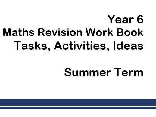 Maths Revision for Year 5 or 6 (Term 3)