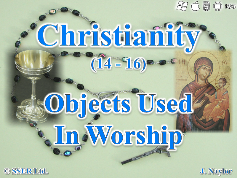 Christianity - Objects Used in Worship