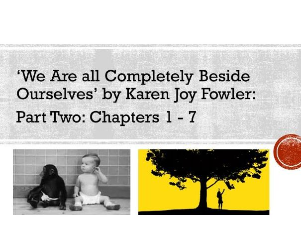 KS3/4 'We Are All Completely Beside Ourselves' by Karen Joy Fowler (2 of 6)
