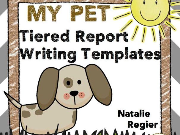 My Pet Report: Tiered Report Writing Templates