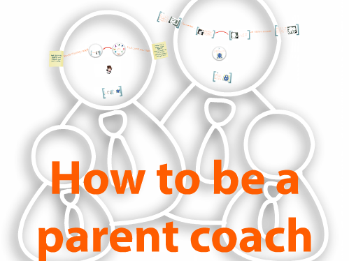 How to be a parent coach