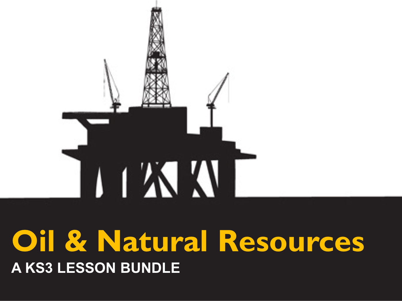 Oil & Natural Resources Bundle- A KS3 Bundle