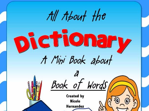 Introduction to Dictionary Skills - A Mini Book About a Book of Words