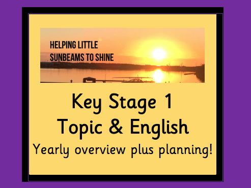 KS1: Topic & English 2 Year Overview (Plus all English Plans for Autumn and Spring!)