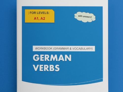 German Verbs Workbook - LEVEL A (WITH ANSWERS!)