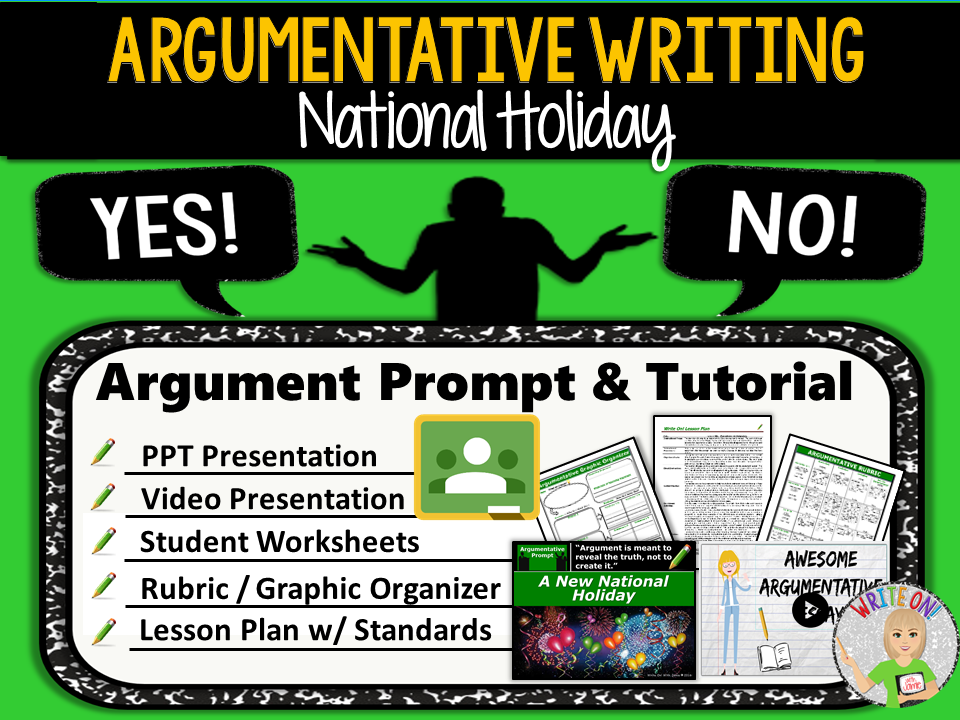 Argumentative Writing Lesson / Prompt – Digital Resource – National Holiday – High School