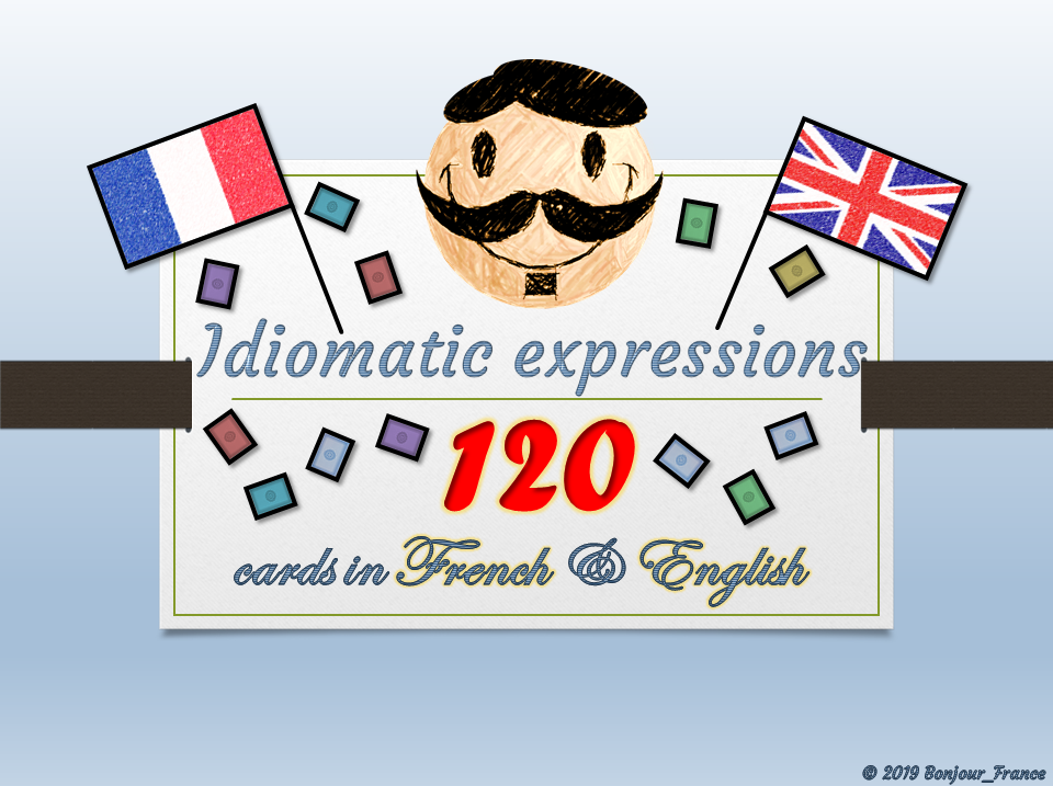 [(KS2)/KS3/KS4] French Flash Cards - Idiomatic Expressions to develop creativity