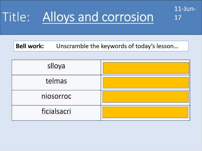 Year 7 Metals lesson 5 - Alloys and corrosion