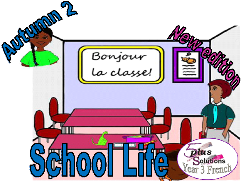 Primary French WHOLE UNIT: Year 3 School Life (Autumn 2)
