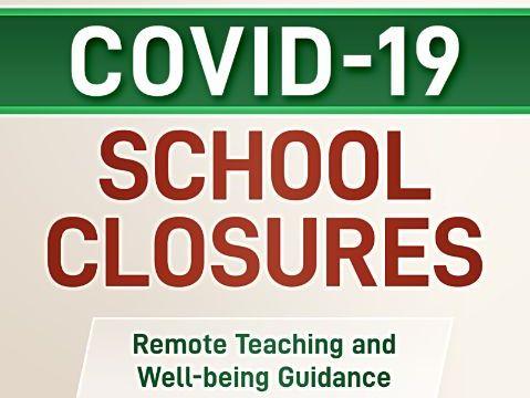 Coronavirus School Closures: Remote Teaching and Well-being Guidance
