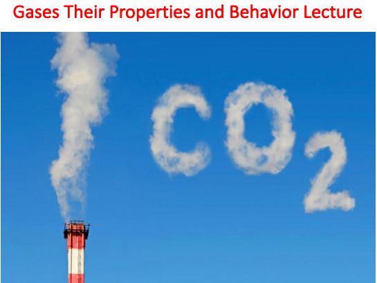 Gases Their Properties and Behavior Lecture (Chemistry)