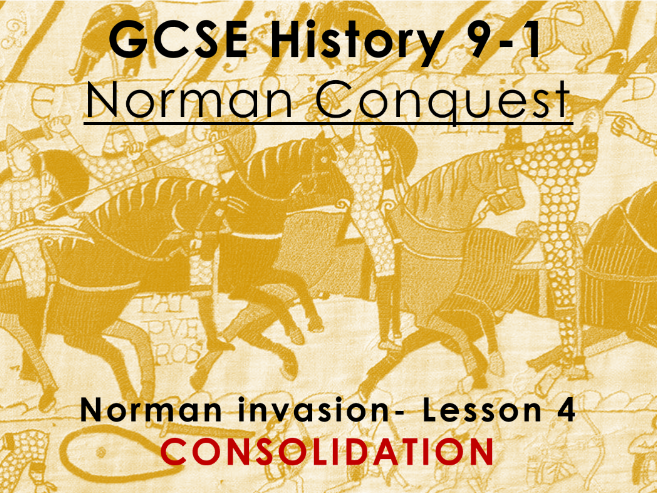 Norman Conquest - GCSE History 9-1 - Norman invasion: lesson 4 - Consolidation/Revision
