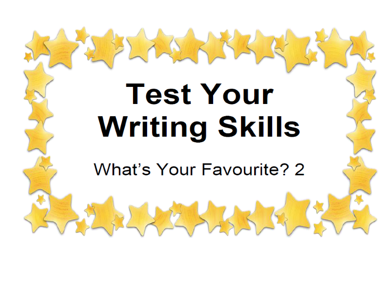 Test Your Writing Skills What's Your Favourite? 2
