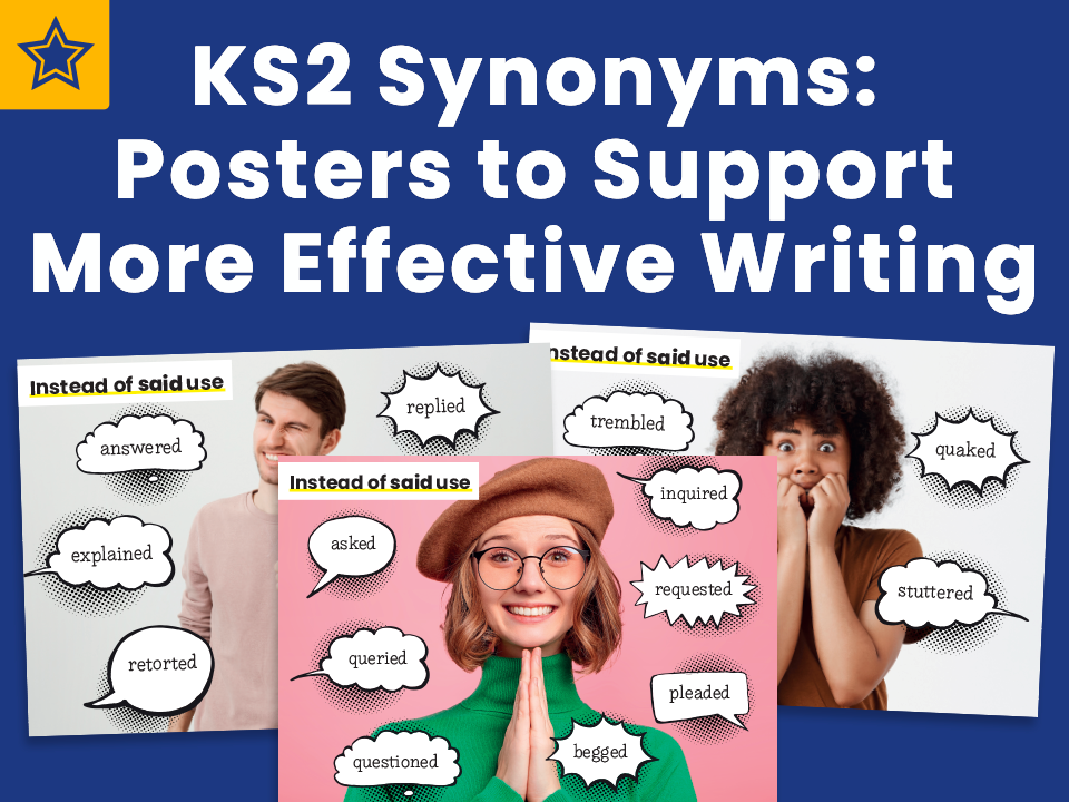 KS2 Synonyms: Posters to Support More Effective Writing