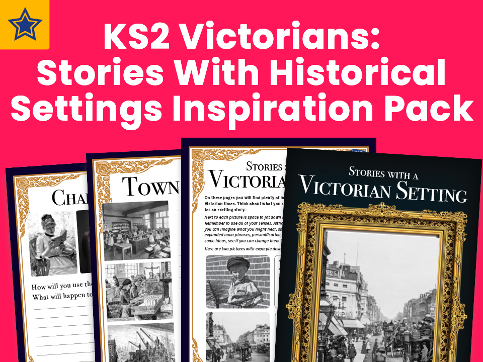 KS2 Victorians: Stories With Historical Settings Inspiration Pack