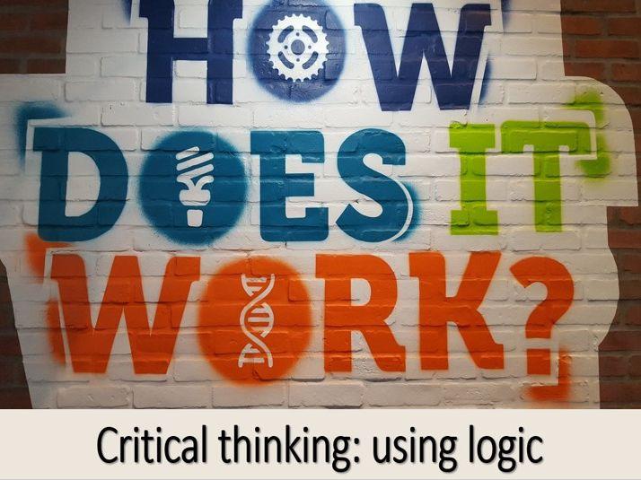 Critical Thinking: using logic