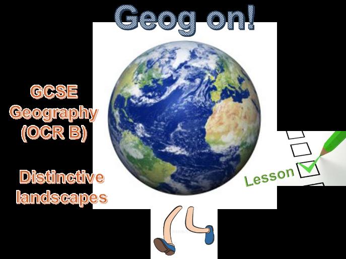 Distinctive landscapes - GCSE Geography (OCR B)