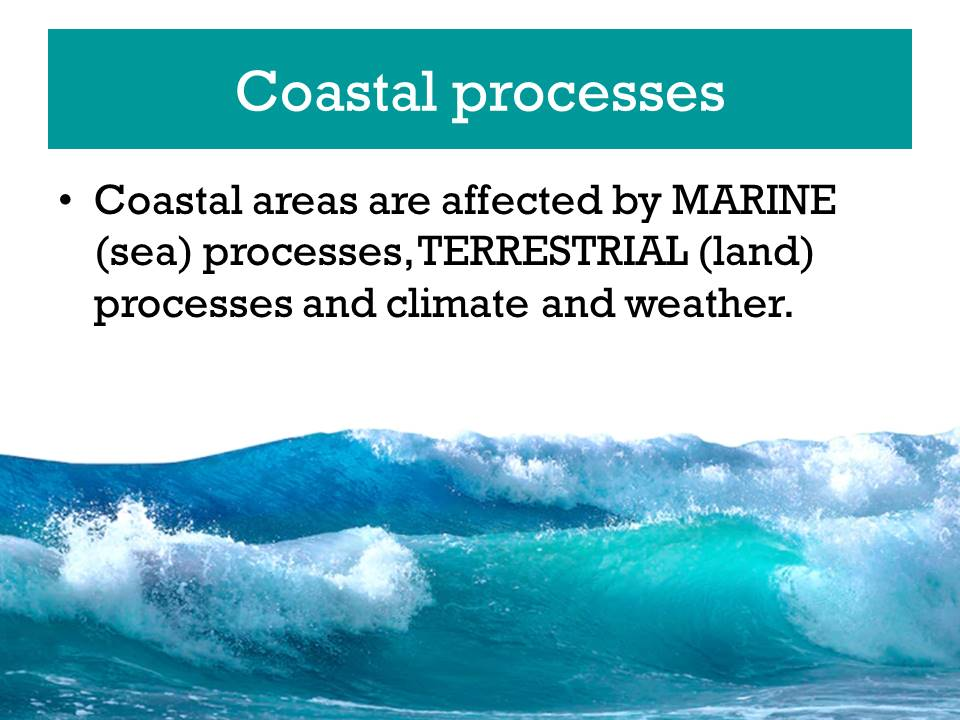 IGCSE 9-1 Coastal Environments: Processes and Landforms