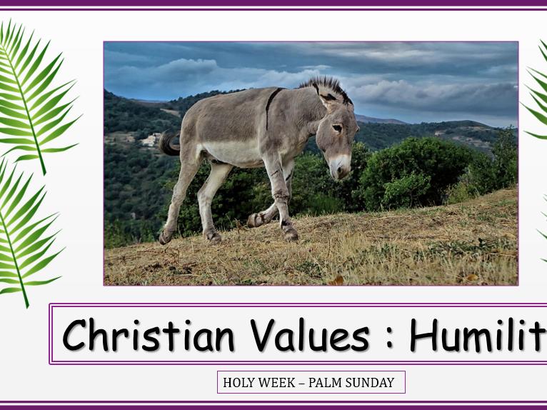 Assembly Humility Holy Week Palm Sunday