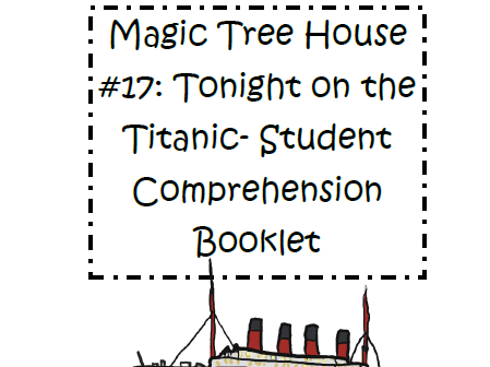 Magic Tree House Book 17: Tonight on the Titanic Reading Comprehension Packet