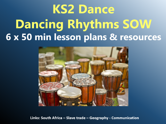KS2 Dance -  Dancing Rhythms SOW – 6x50min lesson plans and resources