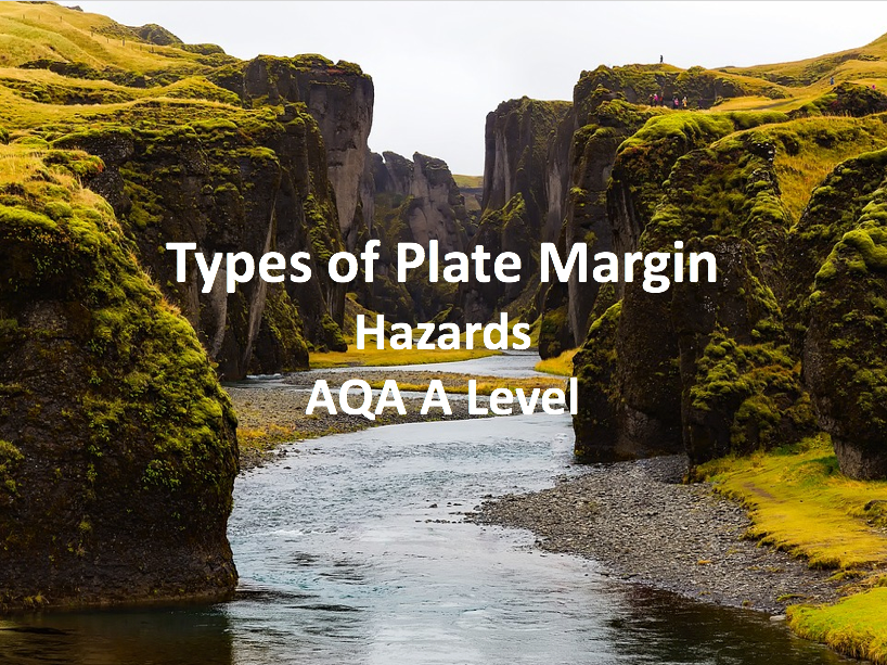 Types of Plate Margin - AQA A Level Geography