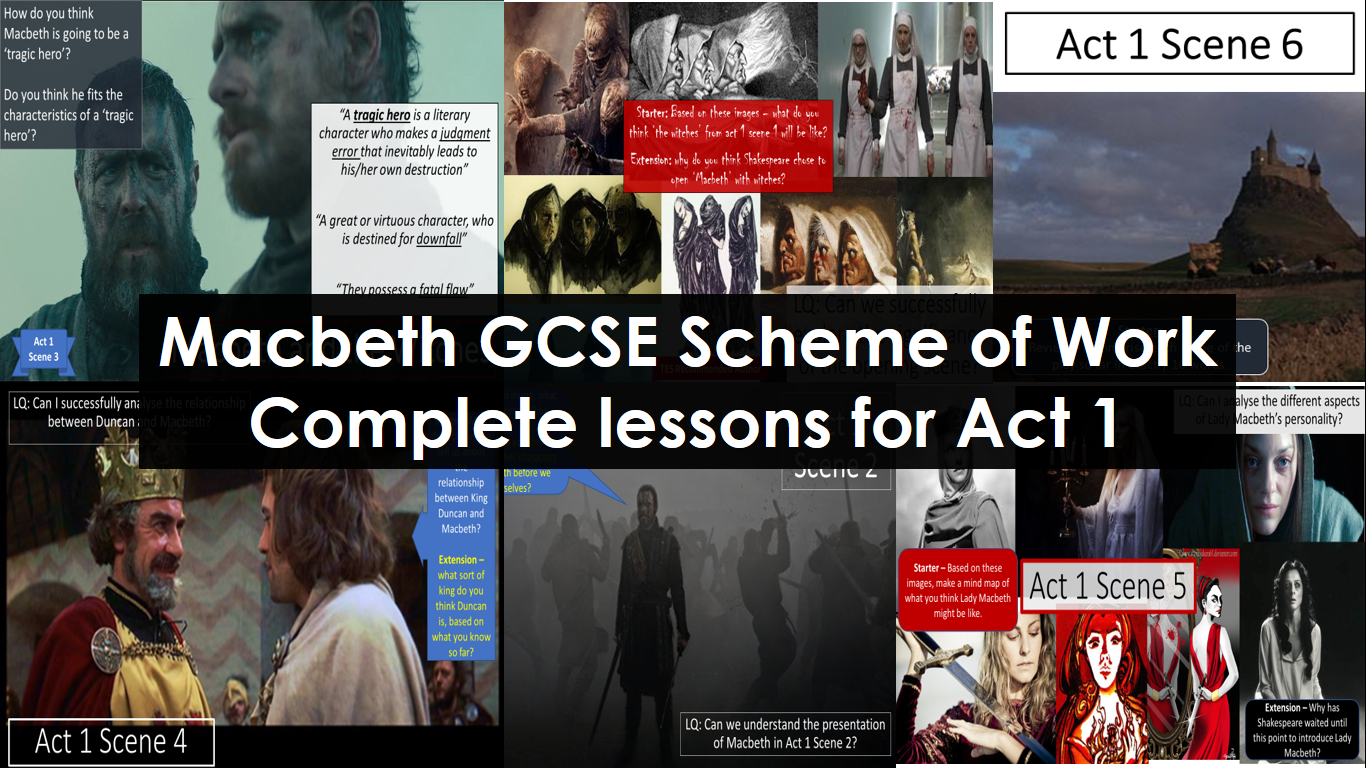 Complete scheme of work for Act 1 of Macbeth. Lessons for every scene. GCSE full teaching PowerPoints