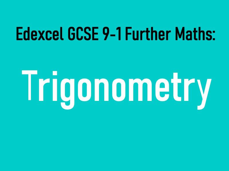 AQA GCSE 9-1 Further Maths Notes: Trigonometry