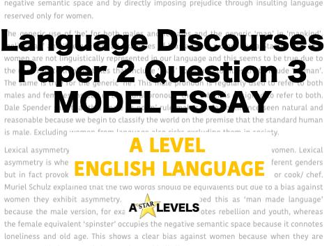 Language Discourses Example Student Essay (Paper 2 Q3)