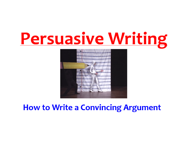 Persuasive Writing Lesson - How to Write a Convincing Argument