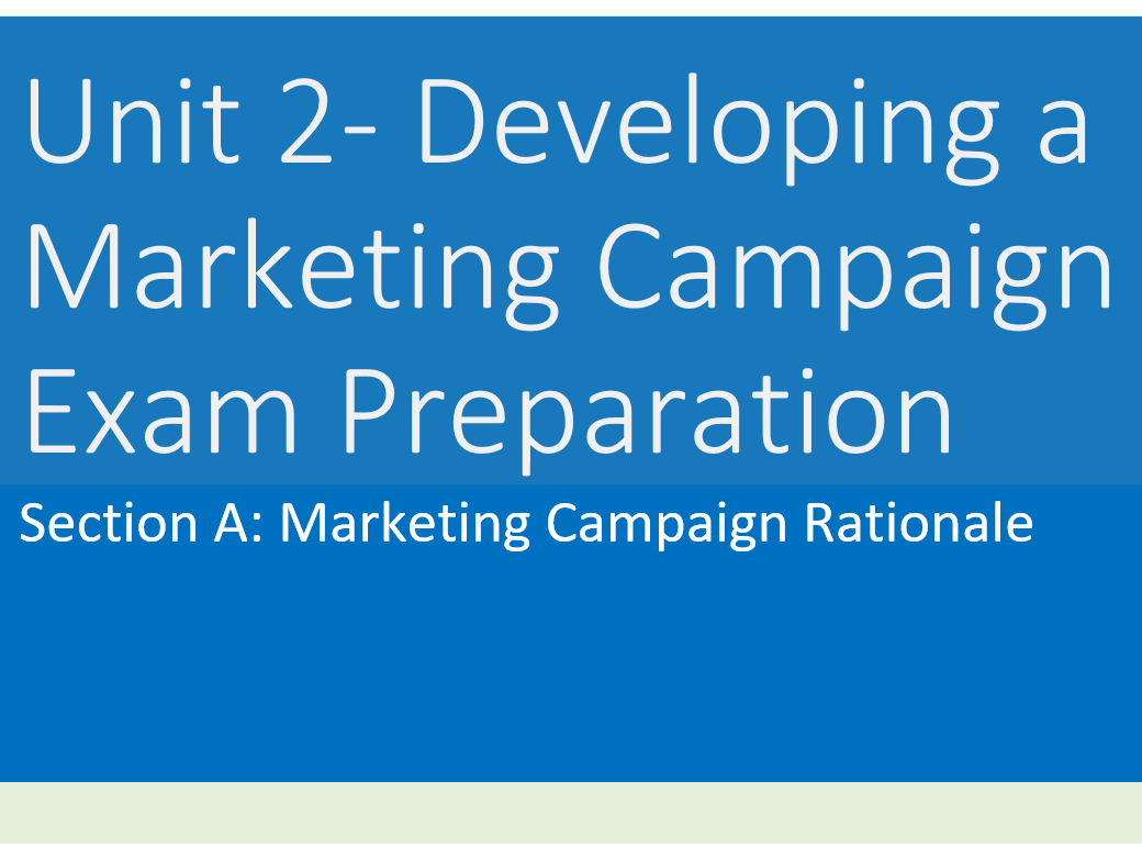 Developing a Marketing Campaign: Section A Marketing Campaign Rationale