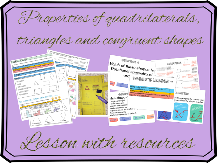 Properties of quadrilaterals, triangles and congruent shapes lesson (GCSE foundation)