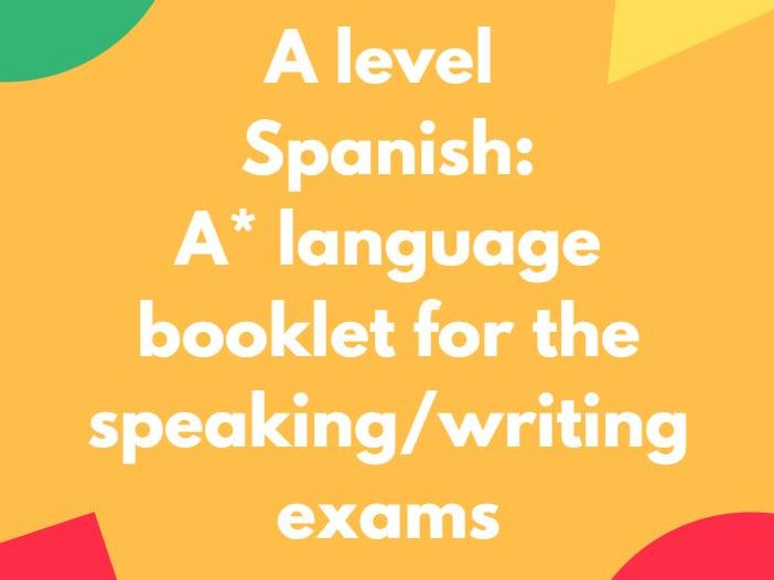 A Level Spanish: complex language, phrases, structures, idioms, for the Speaking and Writing exams