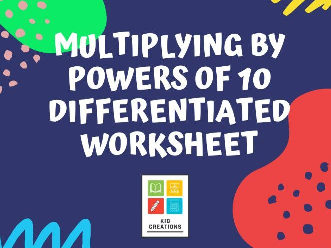 Multiplying by Powers of 10 Differentiated Worksheet