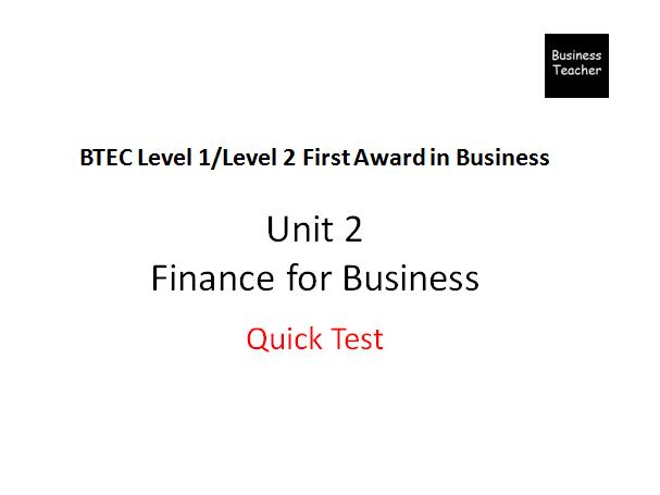 BTEC Unit 2 Finance For Business - Quick Recap Quiz